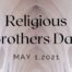 Religious Brothers Day, 1 May 2021